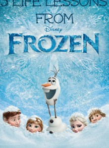 5 life lessons from Disney's Frozen