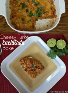 Cheesy Turkey Enchilada Bake