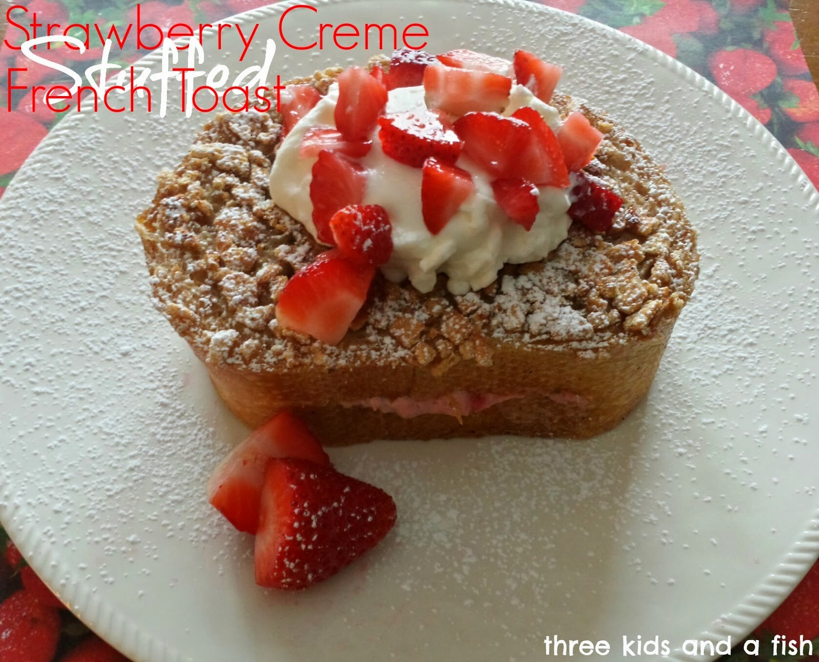 strawberry creme stuffed french toast