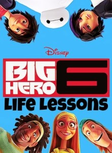 Life Lessons From Disney's Big Hero 6